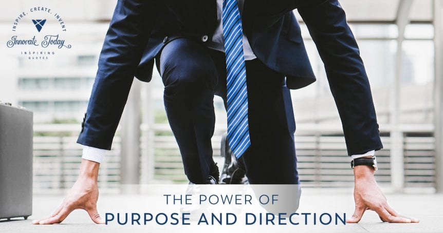 The Power of Purpose and Direction