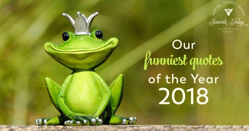 Our funniest quotes in 2018