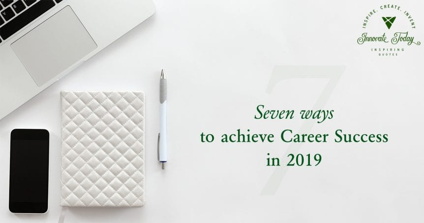 Seven ways to achieve career success in 2019