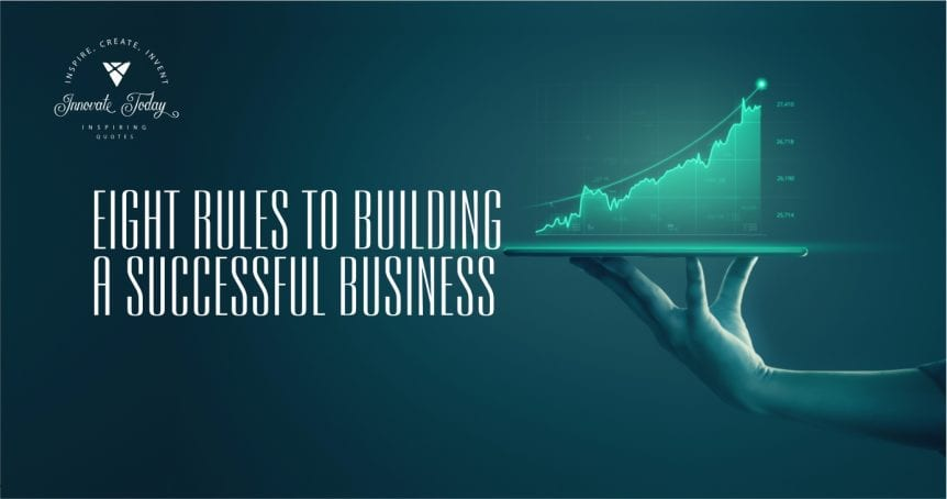 Eight rules to building a Successful Business