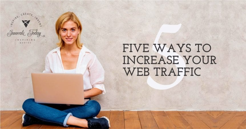 Five way to increase your web traffic