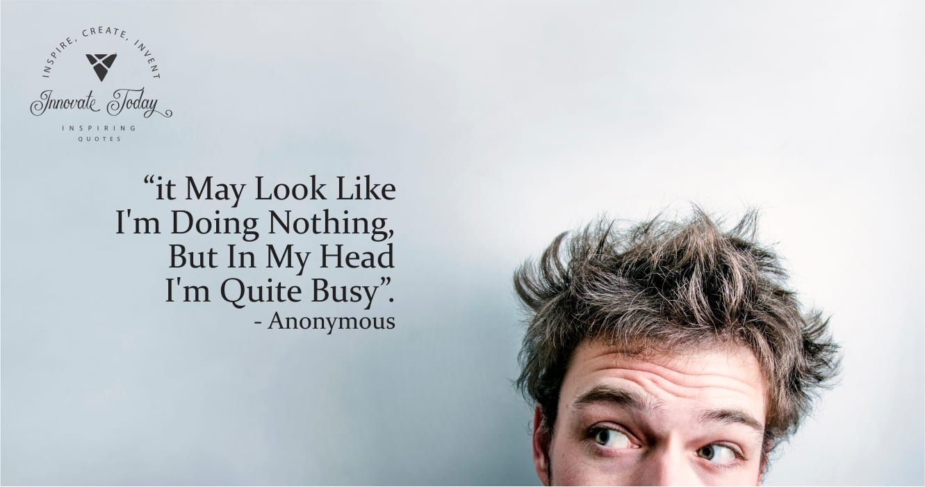 It may look like i'm doing nothing - Anonymous quote