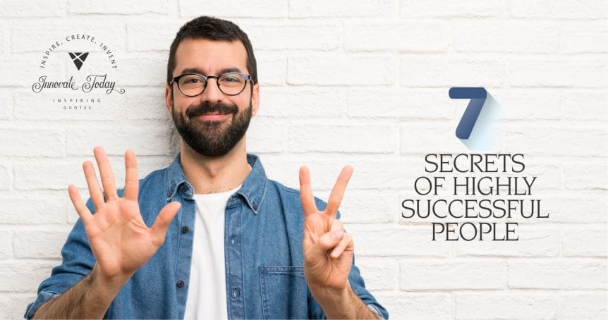 Seven secrets of highly successful people