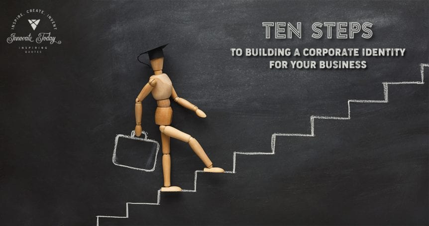 Ten steps to building a Corporate Identity for your Business