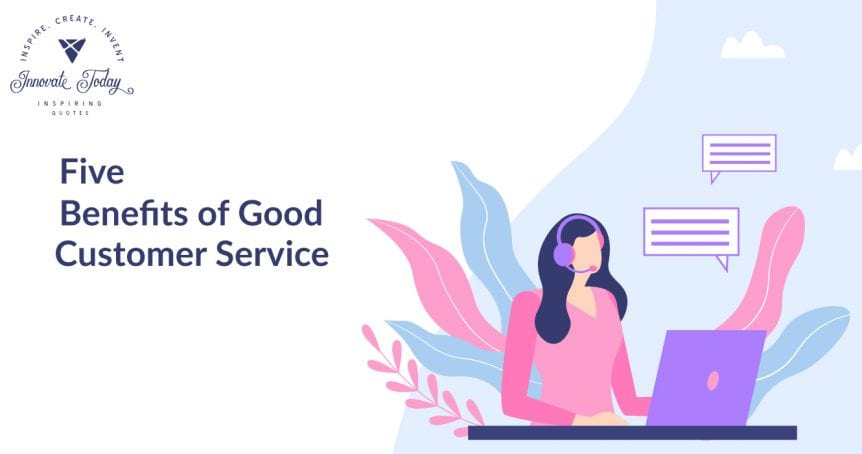 Five benefits of Good Customer Service