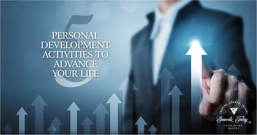 Five Personal Development Activities to advance your Life