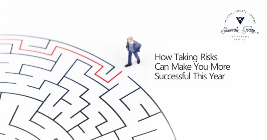 How Taking Risks can make you More Successful This Year