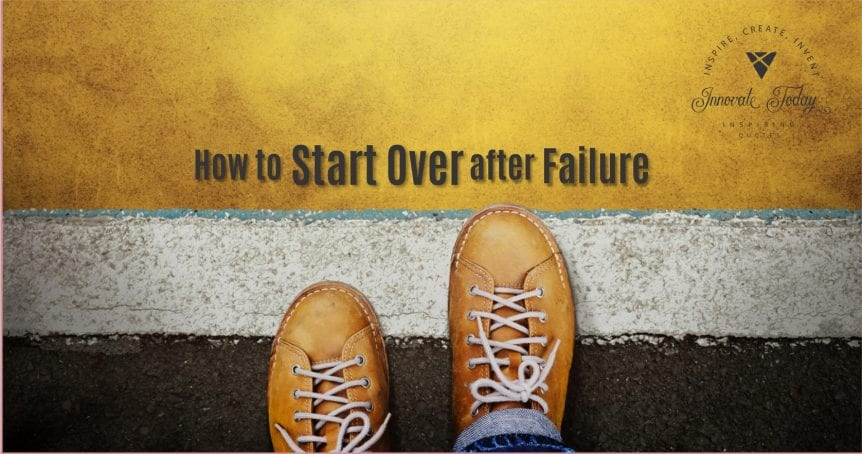 How to Start Over after Failure