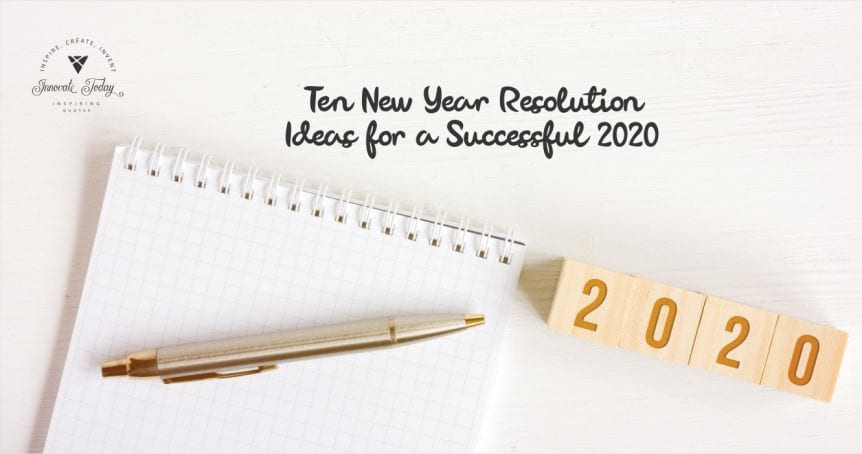 Ten New Year Resolution Ideas for a Successful 2020