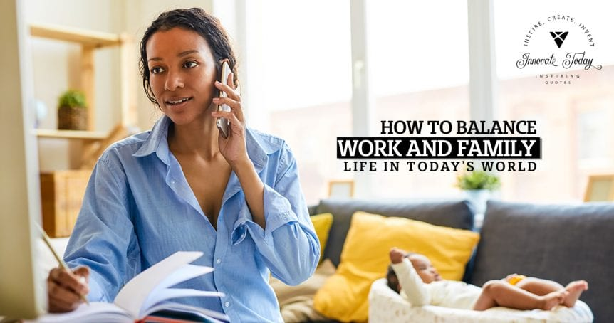 How to Balance Work and Family Life in Today's World