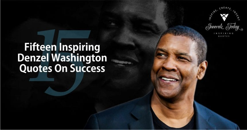 Fifteen Inspiring Denzel Washington Quotes on Success