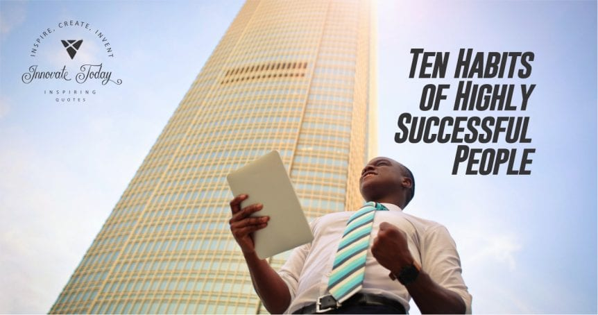 Ten Habits of Highly Successful People