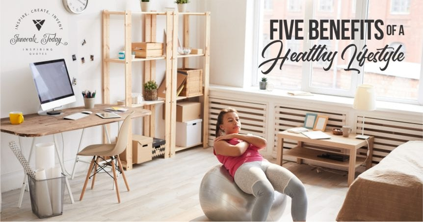 Five Benefits of a Healthy Lifestyle