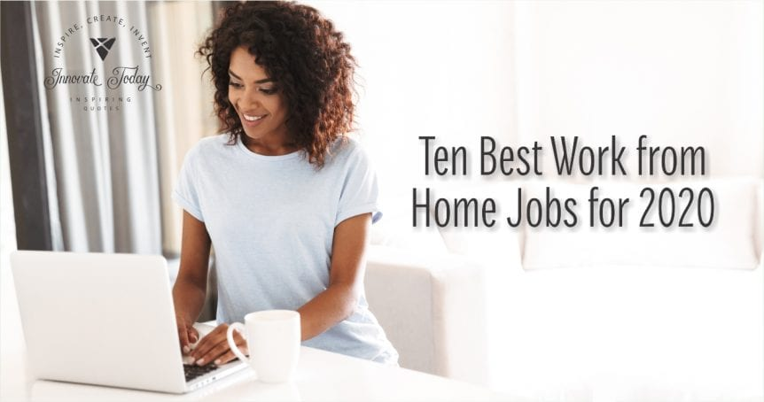 Ten Best Work from Home Jobs for 2020
