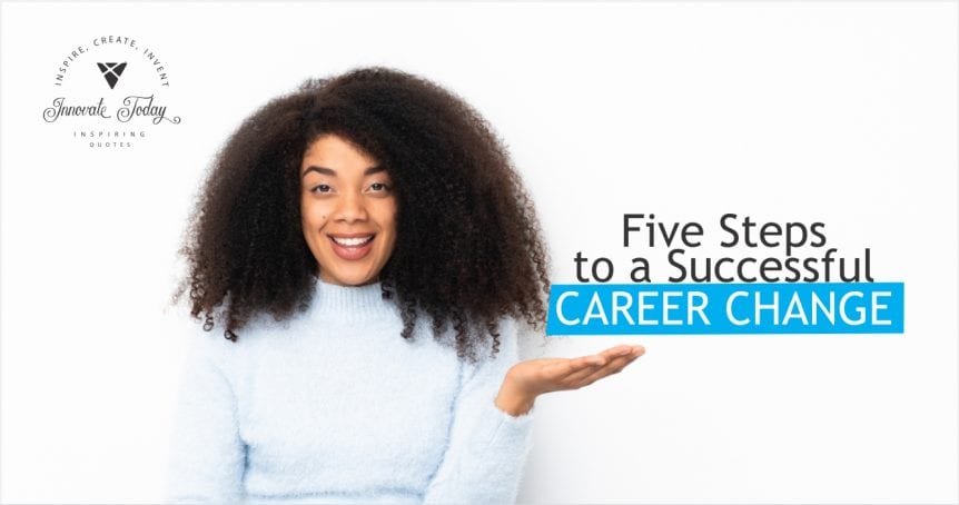 Five steps to a Successful Career Change