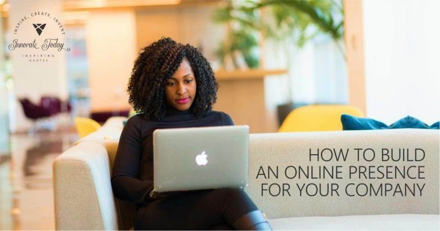How to Build an Online Presence for your Company