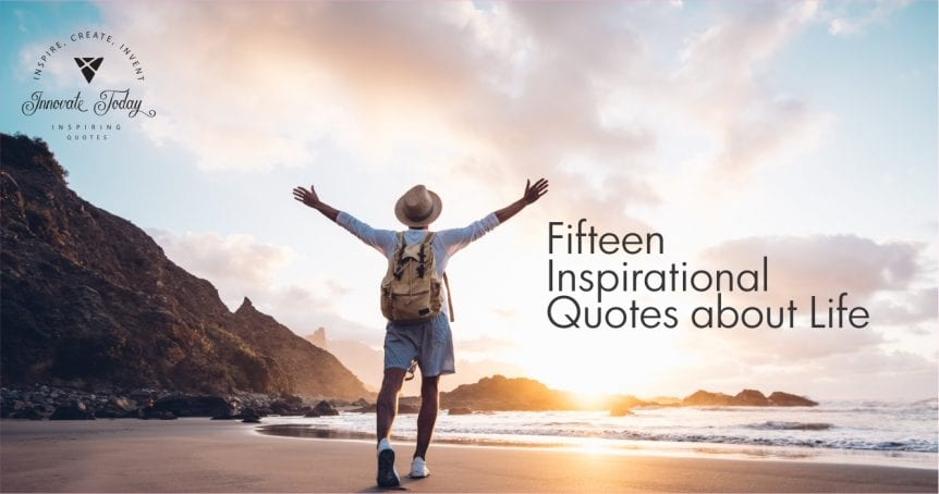 Fifteen Inspirational Quotes about Life