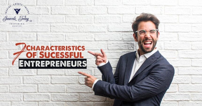 Seven Characteristics of Successful Entrepreneurs