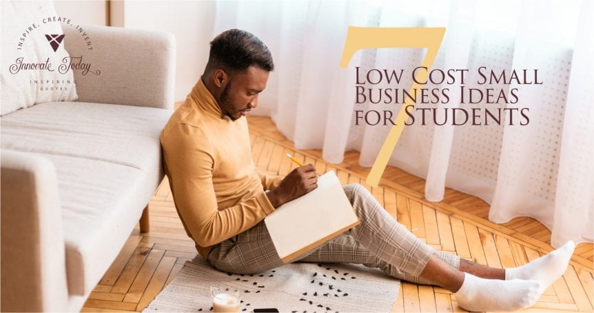 Seven Low-Cost Small Business Ideas for Students