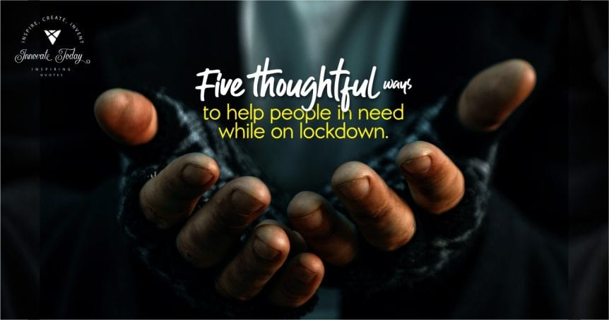 Five Thoughtful Ways to Help People in Need while on Lockdown