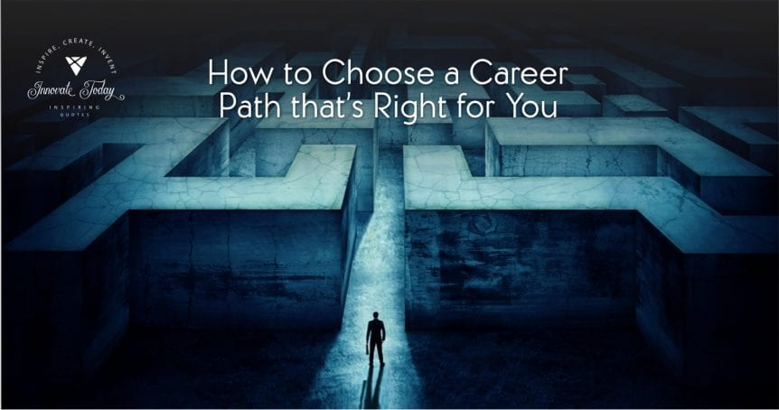 How to Choose a Career Path that's Right for You