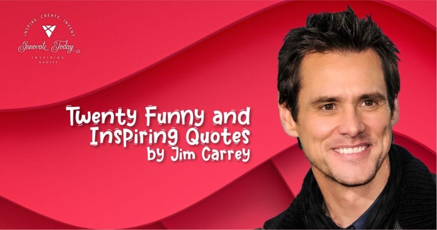Twenty Funny and Inspiring Quotes by Jim Carrey