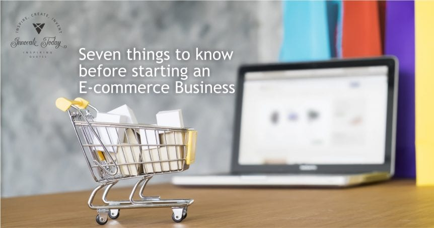 Seven Things to know before Starting an Ecommerce Business