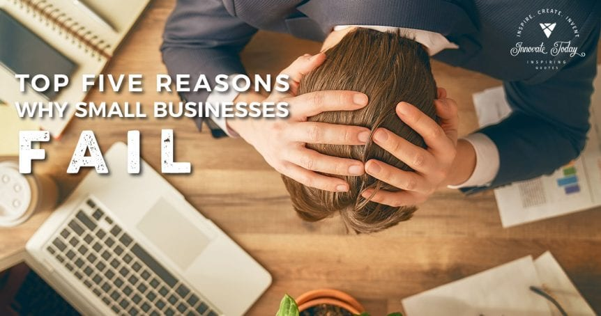 Top Five Reasons Why Small Businesses Fail
