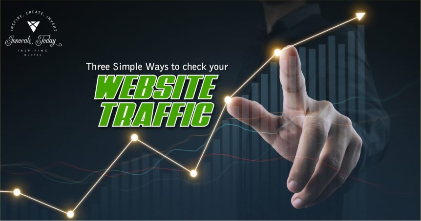 Three Simple Ways to check your Website Traffic