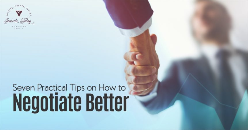 Seven Practical Tips on How to Negotiate Better